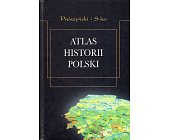 Szczegóły książki ATLAS HISTORII POLSKI
