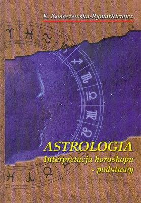 ASTROLOGIA, INTERPRETACJA HOROSKOPU - PODSTAWY