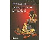 Szczegóły książki LEKSYKON BRONI JAPOŃSKIEJ