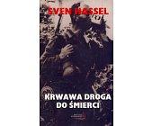 Szczegóły książki KRWAWA DROGA DO ŚMIERCI