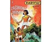 Szczegóły książki PAPIRUS - ZAGINIONA MUMIA