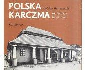 Szczegóły książki POLSKA KARCZMA, RESTAURACJA, KAWIARNIA