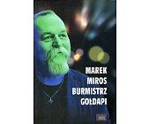 Szczegóły książki MAREK MIROS BURMISTRZ GOŁDAPI CZYLI WÓJTA SIĘ NIE BÓJTA