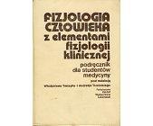 Szczegóły książki FIZJOLOGIA CZŁOWIEKA Z ELEMENTAMI FIZJOLOGII KLINICZNEJ