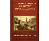 Szczegóły książki STUDIA POSTKOLONIALNE NAD KULTURĄ I CYWILIZACJĄ POLSKĄ