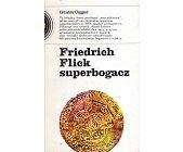 Szczegóły książki FRIEDRICH FLICK SUPERBOGACZ