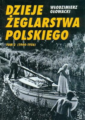 DZIEJE ŻEGLARSTWA POLSKIEGO - TOM 2 (1944 - 1956)
