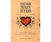 Szczegóły książki MIMO WSZYSTKO