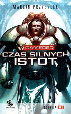 GAMEDEC - CZAS SILNYCH ISTOT - TOM 1