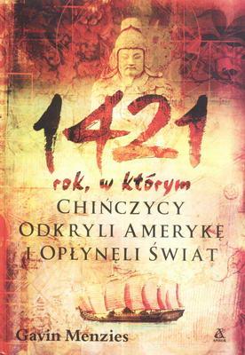 1421 - ROK, W KTÓRYM CHIŃCZYCY ODKRYLI AMERYKĘ I OPŁYNĘLI ŚWIAT