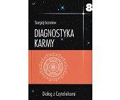 Szczegóły książki DIAGNOSTYKA KARMY 8. DIALOG Z CZYTALNIKAMI