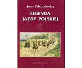 Szczegóły książki LEGENDA JAZDY POLSKIEJ - 2 TOMY