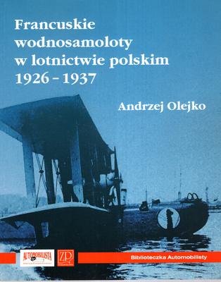 FRANCUSKIE WODNOSAMOLOTY W LOTNICTWIE POLSKIM 1926 - 1937