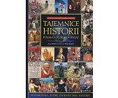 Szczegóły książki TAJEMNICE HISTORII - POLSKA, EUROPA, ŚWIAT