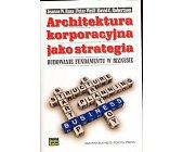 Szczegóły książki ARCHITEKTURA KORPORACYJNA JAKO STRATEGIA