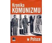 Szczegóły książki KRONIKA KOMUNIZMU W POLSCE