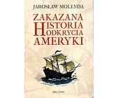Szczegóły książki ZAKAZANA HISTORIA ODKRYCIA AMERYKI
