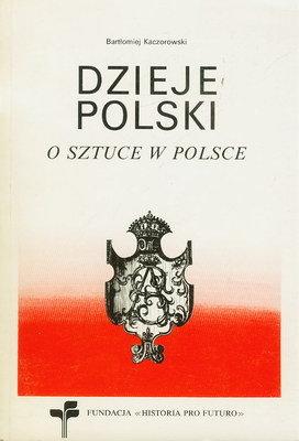 DZIEJE POLSKI - O SZTUCE W POLSCE