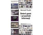 Szczegóły książki ŚMIERĆ GAZET I PRZYSZŁOŚĆ INFORMACJI