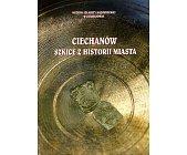 Szczegóły książki CIECHANÓW. SZKICE Z HISTORII MIASTA