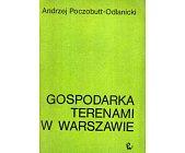 Szczegóły książki GOSPODARKA TERENAMI W WARSZAWIE