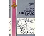 Szczegóły książki WOJNA POLSKO-BOLSZEWICKA 1919-1920 - TOM 1