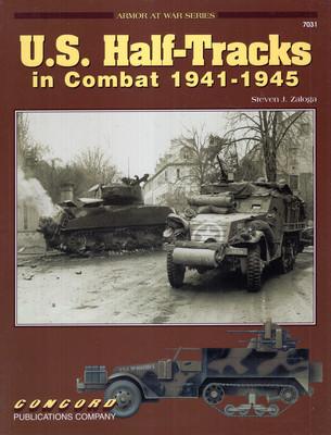 U.S. HALF-TRACKS IN COMBAT 1941-1945 (ARMOR AT WAR SERIES 7031)