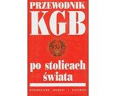 Szczegóły książki PRZEWODNIK KGB PO STOLICACH ŚWIATA