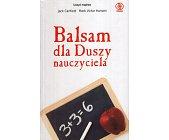 Szczegóły książki BALSAM DLA DUSZY NAUCZYCIELA
