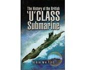 Szczegóły książki THE HISTORY OF THE BRITISH U CLASS SUBMARINE