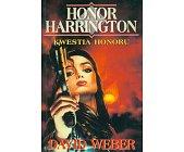 Szczegóły książki HONOR HARRINGTON - KWESTIA HONORU