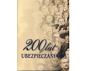 Szczegóły książki 200 LAT UBEZPIECZANIA