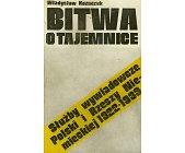 Szczegóły książki BITWA O TAJEMNICE