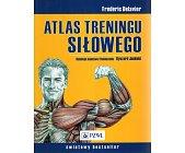 Szczegóły książki ATLAS TRENINGU SIŁOWEGO