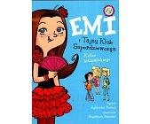 Szczegóły książki EMI I TAJNY KLUB SUPERDZIEWCZYN TOM 2 KÓŁKO HISZPAŃSKIEGO