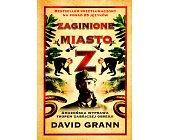 Szczegóły książki ZAGINIONE MIASTO Z
