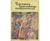Szczegóły książki LITERATURA FRANCUSKIEGO ŚREDNIOWIECZA