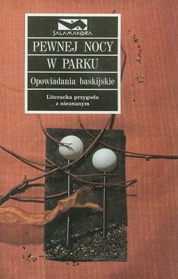 PEWNEJ NOCY W PARKU - OPOWIADANIA BASKIJSKIE