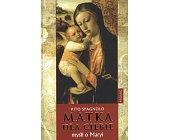 Szczegóły książki MATKA DLA CIEBIE. MYŚLI O MARYI