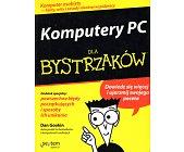 Szczegóły książki KOMPUTERY PC DLA BYSTRZAKÓW