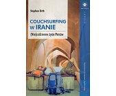 Szczegóły książki COUCHSURFING W IRANIE. (NIE)CODZIENNE ŻYCIE PERSÓW