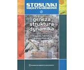Szczegóły książki STOSUNKI MIĘDZYNARODOWE - GENEZA, STRUKTURA, DYNAMIKA