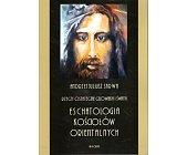 Szczegóły książki ESCHATOLOGIA KOŚCIOŁÓW ORIENTALNYCH