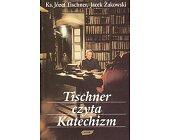 Szczegóły książki TISCHNER CZYTA KATECHIZM