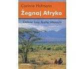Szczegóły książki ŻEGNAJ AFRYKO - DALSZE LOSY BIAŁEJ MASAJKI