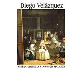 Szczegóły książki DIEGO VELAZQUEZ (WIELKA KOLEKCJA SŁAWNYCH MALARZY)