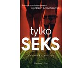 Szczegóły książki TYLKO SEKS