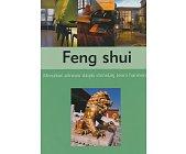 Szczegóły książki FENG SHUI - MIESZKAĆ ZDROWO DZIĘKI CHIŃSKIEJ TEORII HARMONII