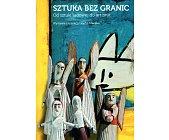 Szczegóły książki SZTUKA BEZ GRANIC