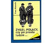 Szczegóły książki ŻYDZI, POLACY, CZY PO PROSTU LUDZIE...